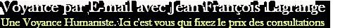 Voyance par E-mail avec Jean François Lagrange